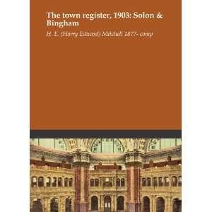 1903 Solon & Bingham H. E. (Harry Edward) Mitchell 1877  comp Books