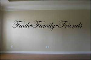 Faith Family Friends Wall Decor Decal  You Pick Color