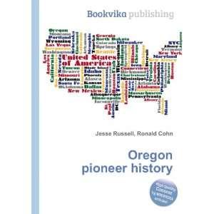 Oregon pioneer history Ronald Cohn Jesse Russell  Books