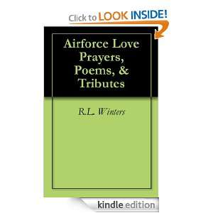 Airforce Love Prayers, Poems, & Tributes R.L. Winters