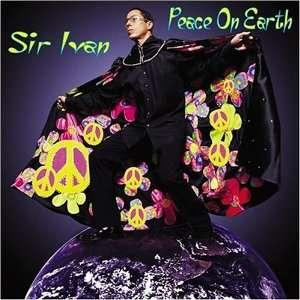 Peace on Earth: Sir Ivan: Music