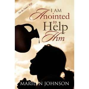 I Am anointed to Help Him (9780881442564): Marilyn Johnson: Books