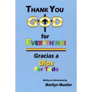 !: Gracias a Dios Por Todo (9780805986488): Marilyn J. Mueller: Books