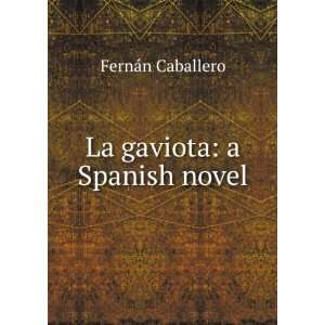 La gaviota a Spanish novel Fernán Caballero Books