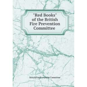 Fire Prevention Committee . British Fire Prevention Committee Books
