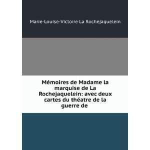 atre de la guerre de . Marie Louise Victoire La Rochejaquelein Books