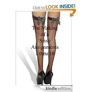 Sissy Assignments 1 thru 10 (The Making of a Sissy) Mistress Jessica