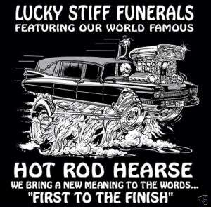 FIRST TO THE FINISH HOT ROD HEARSE SKULL T SHIRT 111