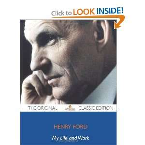 My Life and Work   The Original Classic Edition Henry Ford