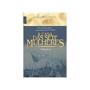 A Casa Das Sete Mulheres (9788577990559): Na: Books