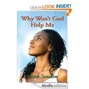 Why Wont God Help Me Keith Souden  Kindle Store