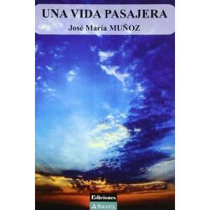 Pasajera (Spanish Edition) (9788493629564) Jose Maria Munoz Books