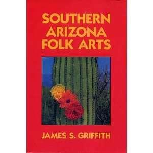 Southern Arizona Folk Arts James Griggith Books