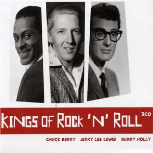 Kings of Rock & Roll Chuck Berry, Jerry Lee Lewis, Buddy