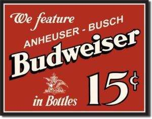 We Feature Budweiser 15 Cents Beer Retro Metal Tin Sign