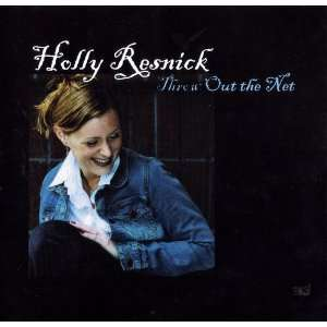 Throw out the Net Holly Resnick Music