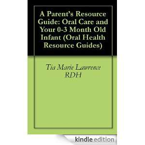 Resource Guide Oral Care and Your 0 3 Month Old Infant (Oral Health