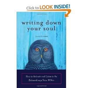 Writing Down Your Soul How to Activate and Listen to the