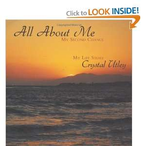 My Second Chance My Life Story (9781452034911) Crystal Utley Books