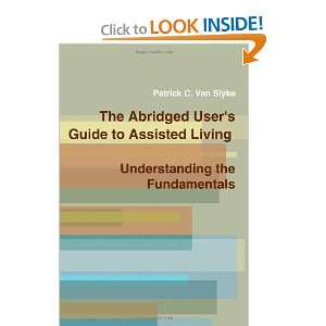 The Abridged Users Guide to Assisted Living