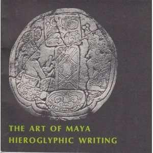 The art of Maya hieroglyphic writing; January 28 March 28