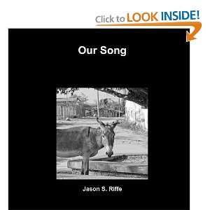 Our Song (9781105314582) M.A., Jason S. Riffe Books