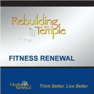 Rebuilding the Temple   Fitness Renewal www.GoalMind.net