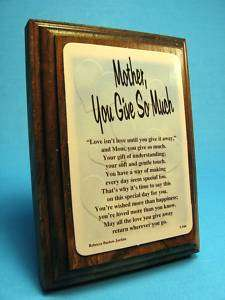 Mother You Give So Much Wall/Desk Wood Plaque  Sku#944