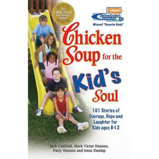 Chicken Soup for the Kids Soul 101 Stories of Courage