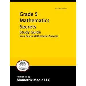Grade 5 Mathematics Secrets Study Guide: Your Key to