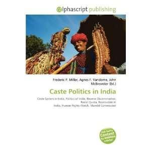 Caste Politics in India (9786135644654) Frederic P