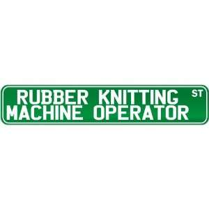 New  Rubber Knitting Machine Operator Street Sign Signs  Street Sign
