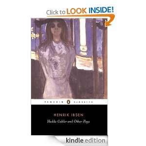 Hedda Gabler and Other Plays (Classics): Henrik Ibsen, Una Ellis