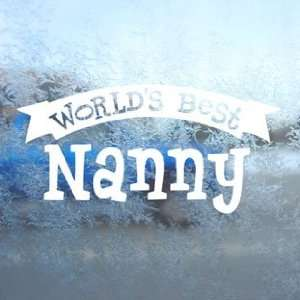 Worlds Best Nanny White Decal Car Window Laptop White