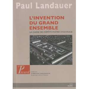 Linvention du grand ensemble (French Edition