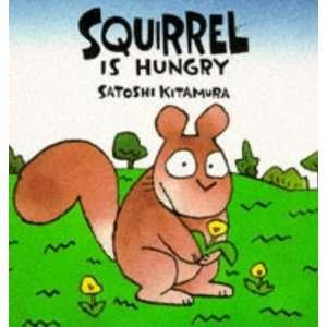 Ardilla Tiene Hambre/Squirrel Is Hungry (Coleccion Mi