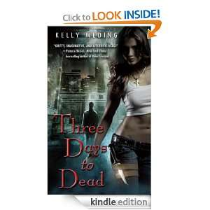 Three Days to Dead Kelly Meding  Kindle Store