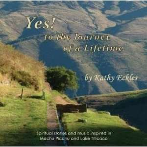 Yes! to the Journey of a Lifetime: Spiritual Stories and