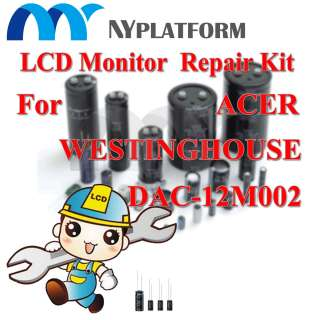 DAC 12M002 LCD MONITOR REPAIR KIT FOR ACER WESTINGHOUSE