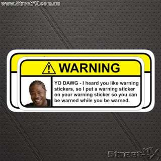 XZIBIT Funny Warning Sticker Decal Joke