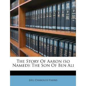 ) The Son Of Ben Ali (9781179571645) Joel Chandler Harris Books