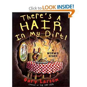 Hair in My Dirt!: A Worms Story (9780060191047): Gary Larson: Books