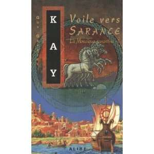 SARANTINE T1 VOILE VERS..#56 (9782922145649): Guy Gavriel Kay: Books