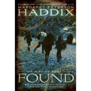 Found (The Missing, Book 1) (9781416954217): Margaret Peterson Haddix