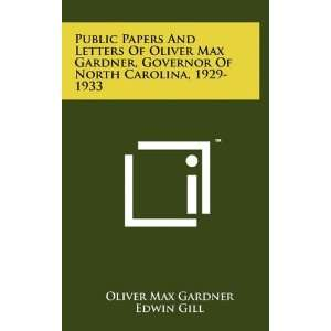 : Public Papers And Letters Of Oliver Max Gardner, Governor Of North