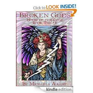 Broken Gods (House of the Rose, Book 3) Michaela August