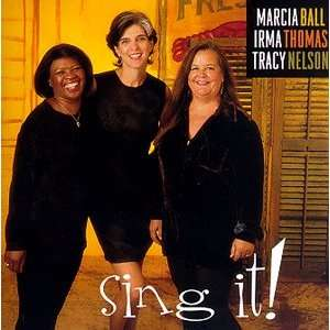 Sing It Marcia Ball, Irma Thomas, Tracy Nelson Music