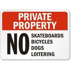 Private Property: No Skateboards Bicycles Dogs Loitering