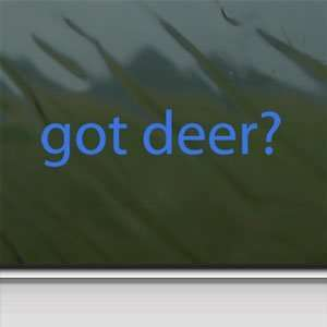 Got Deer? Blue Decal Hunting Bow Shotgun Window Blue