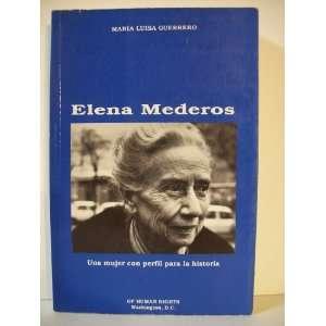 Elena Mederos: una mujer con perfil para la historia